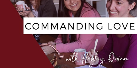 Commanding Love- Dating Workshop for Women tickets