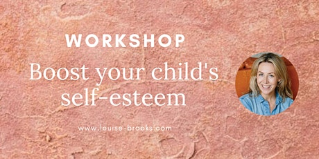Boost your child's self-esteem (parenting workshop) tickets