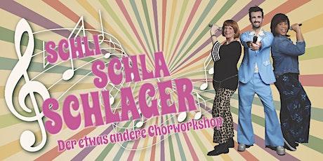 SchliSchlaSchlager Nr. 2 - der etwas andere Chorworkshop Tickets
