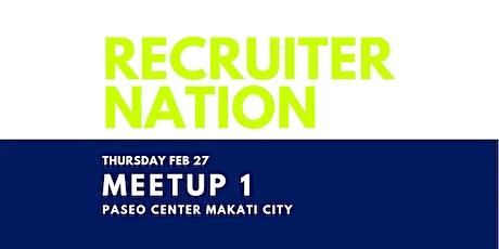 RECRUITER NATION MEETUP 1 tickets