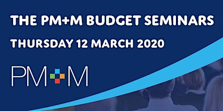 The PM+M Budget seminar - East Lancashire tickets