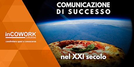 Comunicazione di successo nel XXI secolo biglietti