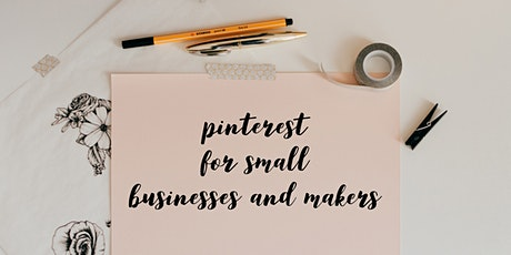 Pinterest for Small Businesses and Makers tickets