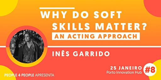 P4P 8# Why do Soft Skills Matter? An Acting Approach