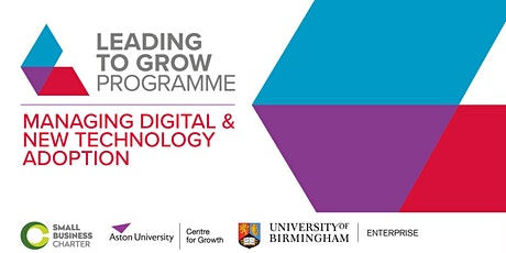 Leading to Grow Programme: Managing Digital & New Technology Adoption tickets