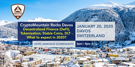 CryptoMountain Rocks Davos: Decentralized Finance (DeFi), Tokenization, Stable Coins - What to expect in 2020?