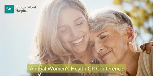 FREE Women's Health GP Conference hosted by BMI Bishops Wood Hospital