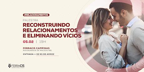 [CAMPINAS/SP] 05/02 | Palestra Reconstruindo Relacionamentos e Eliminando Vícios ingressos