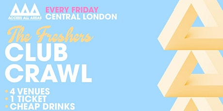 Access All Areas - The Ultimate Friday Night Club Crawl tickets