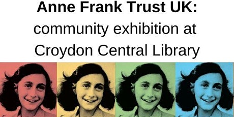 Anne Frank Trust UK: Croydon Community Exhibition tickets