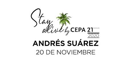 ANDRÉS SUÁREZ STAY ALIVE® By CEPA21 | VALLADOLID entradas