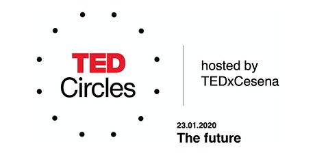 TED Circles hosted by TEDxCesena ...#2 biglietti
