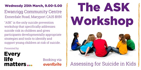 ASK Workshop (Assessing for Suicide in Kids) - Maryport tickets