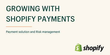 Growing with Shopify Payments tickets