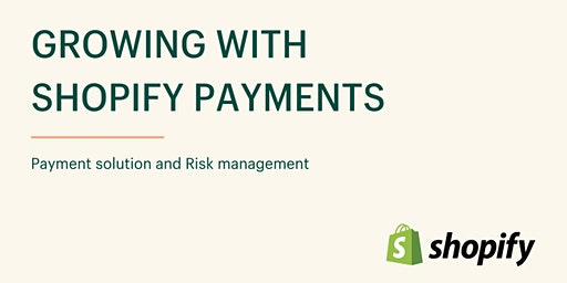 Growing with Shopify Payments