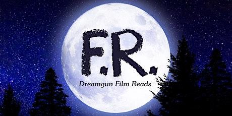 Dreamgun Film Reads: ET tickets