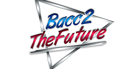 BACC2THEFUTURE WAITING LIST [80% FULL] tickets