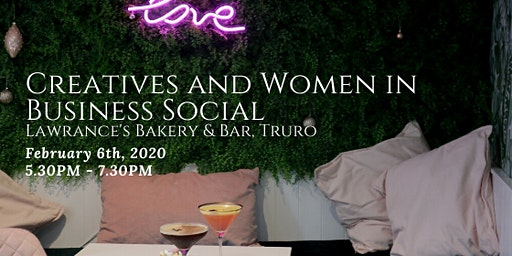 Creatives and Women in Business Social - Lawrance's Bakery and Bar, Truro
