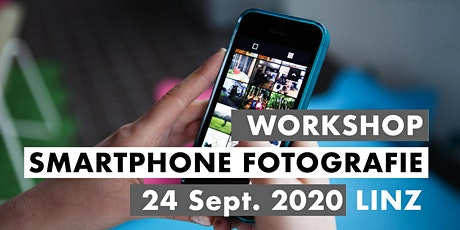 SMARTPHONE FOTO WORKSHOP - Linz  24.9.2020 Tickets