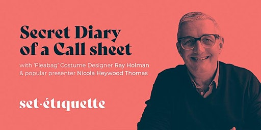 'The Secret Diary of  a Call sheet'  with Ray Holman
