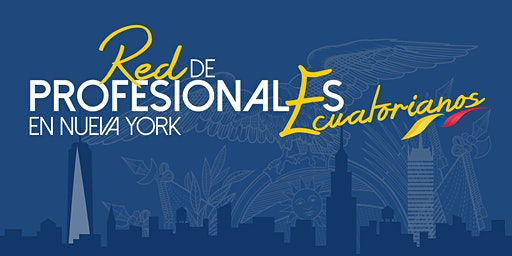 Networking - Profesionales Ecuatorianos en Nueva York