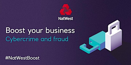 Cybercrime and Fraud #NatWest Boost tickets