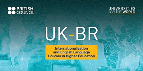UK-BR Mission Internationalisation of Higher Education and Language Policies 2020 – A Workshop on Assessing Internationalisation and Language Policies, and Launch of UK-Brazil English Collaboration Call Publication.	tickets