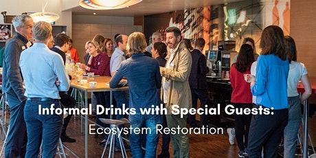 GreenBuzz x CSP Informal Drinks with Special Guests - Ecosystem Restoration tickets