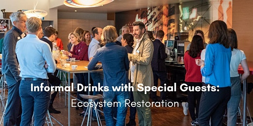 GreenBuzz x CSP Informal Drinks with Special Guests - Ecosystem Restoration