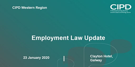 Employment Law Update – CIPD Ireland Western Region