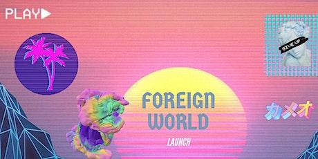 FOREIGN WORLD tickets