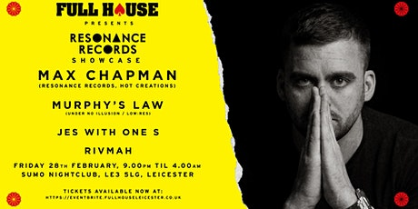 Full House Presents: Max Chapman - Resonance Records Showcase tickets