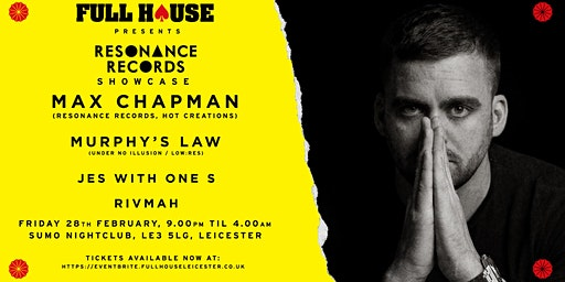 Full House Presents: Max Chapman - Resonance Records Showcase