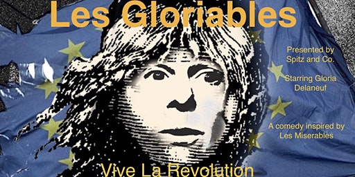 "Les Gloriables - A Comedy Inspired by ""Les Miserables"""