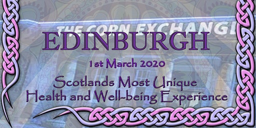 Holistic Ways Festival Edinburgh Corn Exchange - March 1st