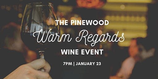 Warm Regards - Wine Event at The Pinewood
