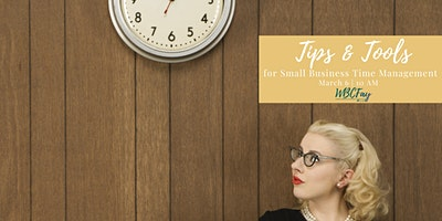 Tips & Tools for Small Business Time Management