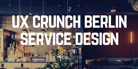 UX Crunch Berlin: Service Design tickets