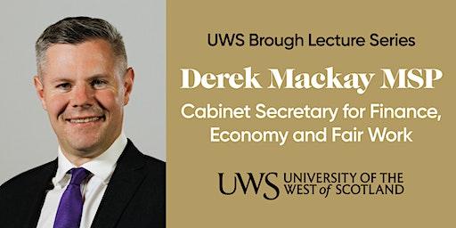 UWS Brough Lecture 2020 – Derek Mackay MSP