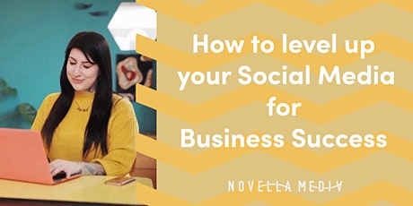 How to level up your Social Media for Business Success tickets