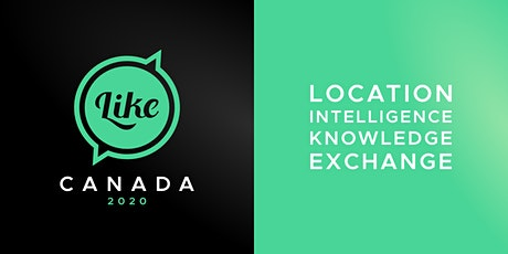 LIKE (Location Intelligence Knowledge Exchange) - Feb 19th @Ryerson University tickets