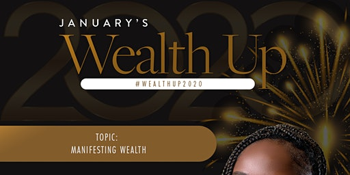 January's Health Up Wealth Up Luncheon: Manifesting Wealth