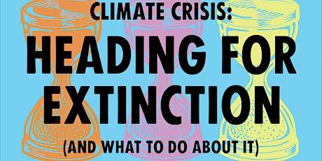 Heading For Extinction Talk at UoB tickets