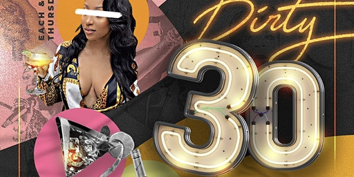 ::: Dirty 30 ::: The ULTIMATE Adult Night Out