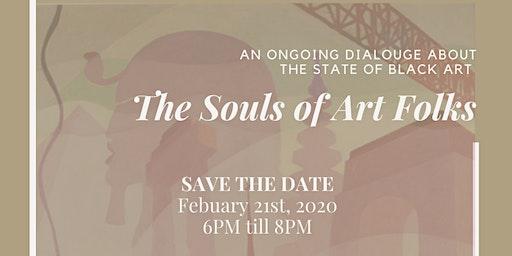 The Souls of Art Folks