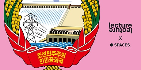 Spaces x Lecture present: 50 Minute Lecture #1 North Korea tickets