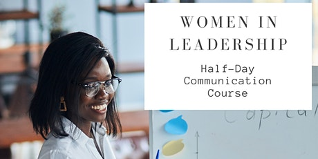 Women in Leadership Communication Course (Half-Day) tickets