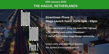 The Hague: Downtown Phase 2- Gwadar Launch Event - 29th Jan 2020 tickets