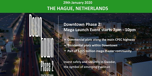 The Hague: Downtown Phase 2- Gwadar Launch Event - 29th Jan 2020