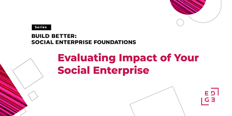 Evaluating Impact of Your Social Enterprise tickets
